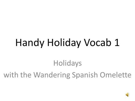 Handy Holiday Vocab 1 Holidays with the Wandering Spanish Omelette.