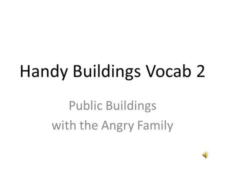 Handy Buildings Vocab 2 Public Buildings with the Angry Family.