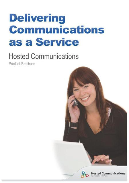 Hosted Communications Product Brochure. Voice Applications as a Service Our hosted voice applications, delivered from highly-resilient, telephony- grade.