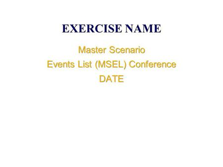 Master Scenario Events List (MSEL) Conference DATE