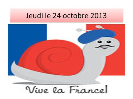 Jeudi le 24 octobre 2013. REMEMBER! WORK MUST BE COMPLETED COMPLETED FOR A 100% COMPLETION GRADE! ALL PAPERS BACK TODAY! CHECK GS! Projects due in LMS.