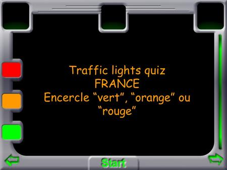 Traffic lights quiz FRANCE Encercle vert, orange ou rouge.