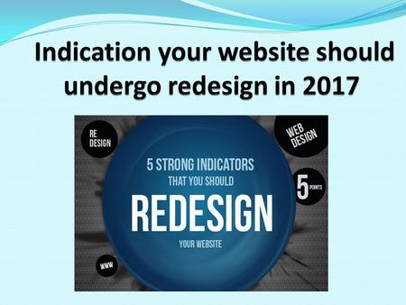 It seems 2017 year is best to redesign your website. So many business, startup business lunching new website with attractive design by using the latest.