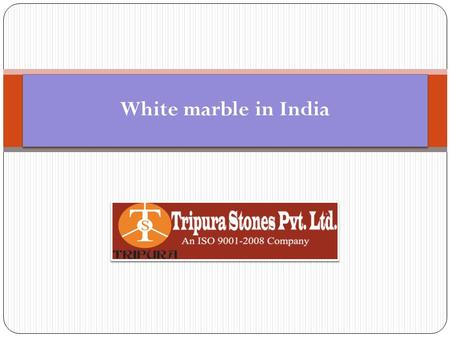 White marble in India. Tripura stones offer best white marble in India. White marble presents many roles and shows the many features. We are generally.