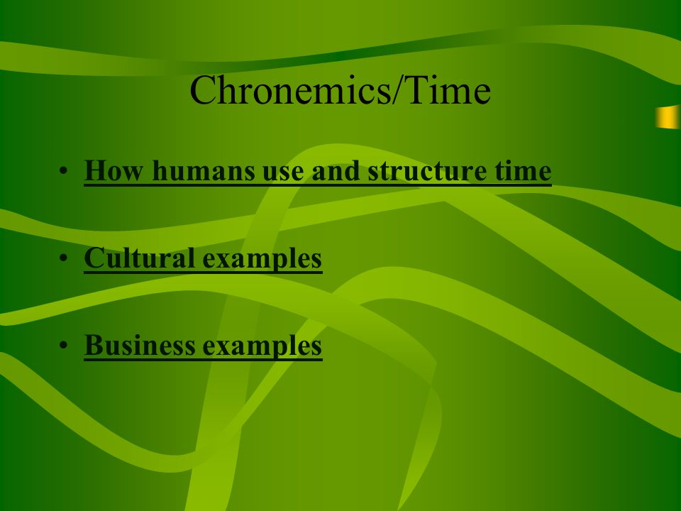 Chronemics Time How Humans Use And Structure Time Cultural Examples Ppt Video Online Download Provide examples of types of nonverbal communication that fall under these categories. structure time cultural examples ppt