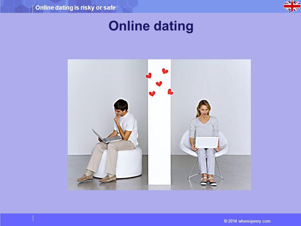 dating online sigur sau riscant ppt