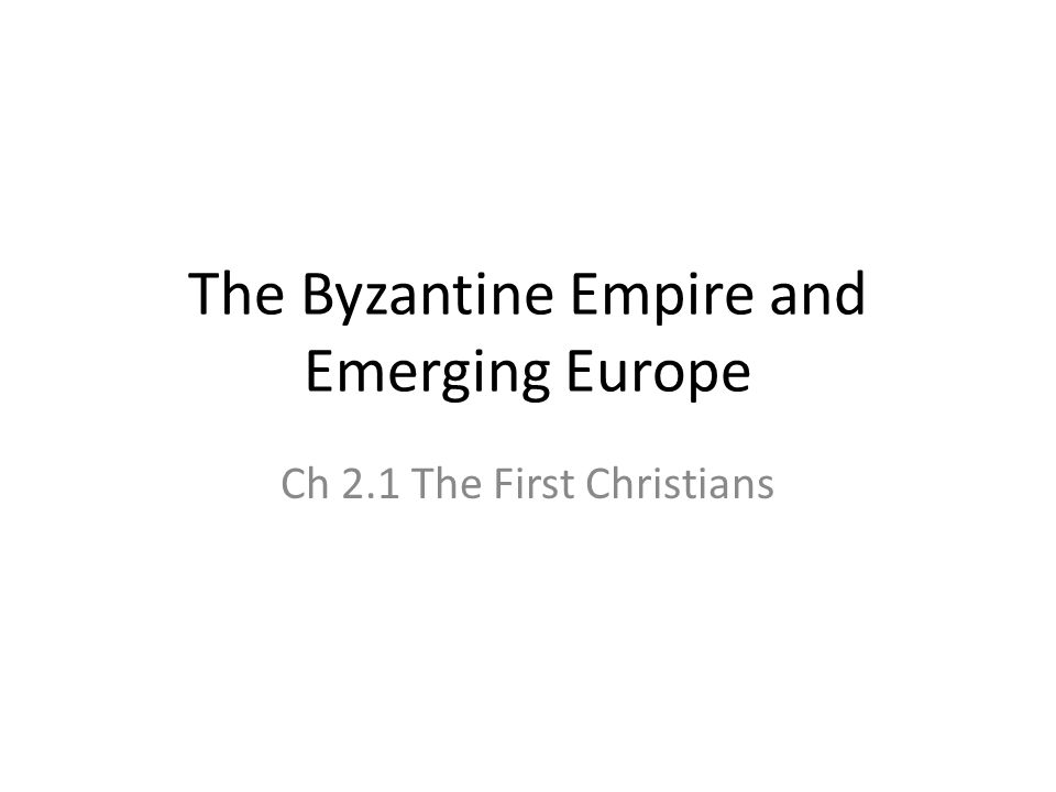 The Byzantine Empire And Emerging Europe Ppt Video Online Download