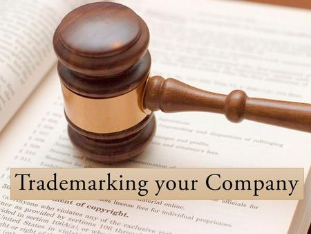 Trademarking your Company