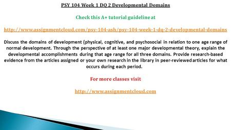 PSY 104 Week 1 DQ 2 Developmental Domains Check This A Tutorial Guideline At