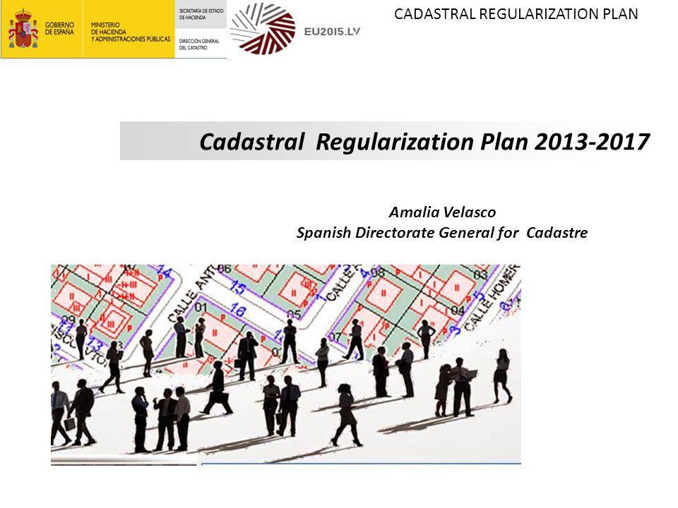 Cadastral Regularization Plan Cadastral Regularization Plan Amalia Velasco Spanish Directorate General For Cadastre Ppt Download