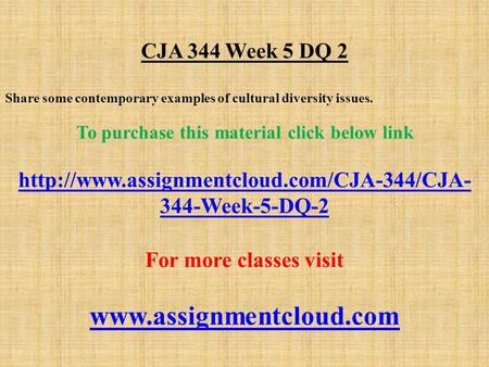 cja 344 week 2 Study flashcards on cja 344 week 2 dqs at cramcom quickly memorize the terms, phrases and much more this file of cja 344 week 2 discussion questions shows the solutions to the following problems: dq 1: when does police use of force become excessive or unjustified.