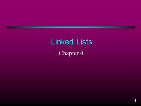 Linked Lists Chapter 4.