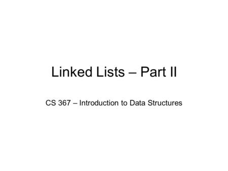CS 367 – Introduction to Data Structures