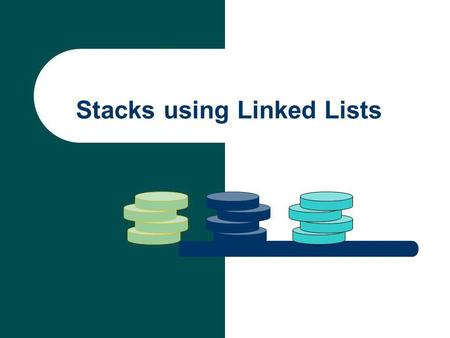 Stacks using Linked Lists. Stack Data Structure As we already know, stacks are linear data structures. This means that their contexts are stored in what.