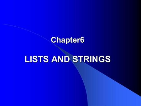 Chapter6 LISTS AND STRINGS. Outline 1. List Specifications 2. List Implementations (a) Class Templates (b) Contiguous (c) Simply Linked (d) Simply Linked.