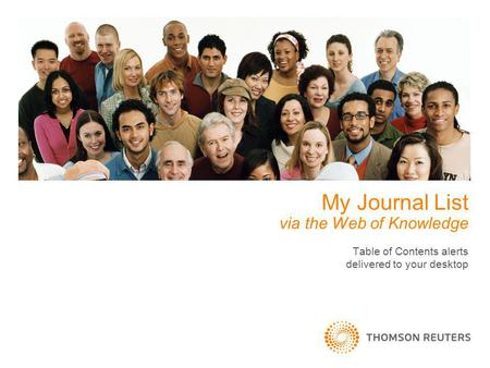 My Journal List via the Web of Knowledge Table of Contents alerts delivered to your desktop.