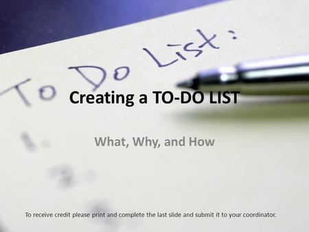 Creating a TO-DO LIST What, Why, and How
