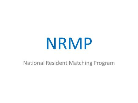 NRMP National Resident Matching Program. Registering with the NRMP Match.