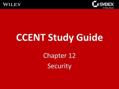 CCENT Study Guide Chapter 12 Security.