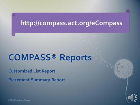 COMPASS® ReportsCOMPASS® Reports Customized List Report Placement Summary Report KDE:OAA:js & pp:2/6/20121