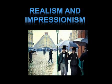 Realism and Impressionism