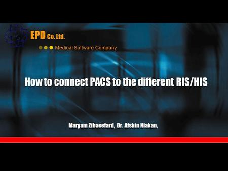 How to connect PACS to the different RIS/HIS