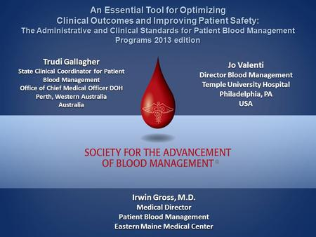 An Essential Tool for Optimizing Clinical Outcomes and Improving Patient Safety: The Administrative and Clinical Standards for Patient Blood Management.