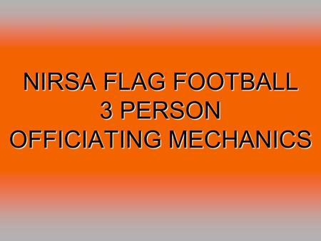 NIRSA FLAG FOOTBALL 3 PERSON OFFICIATING MECHANICS.