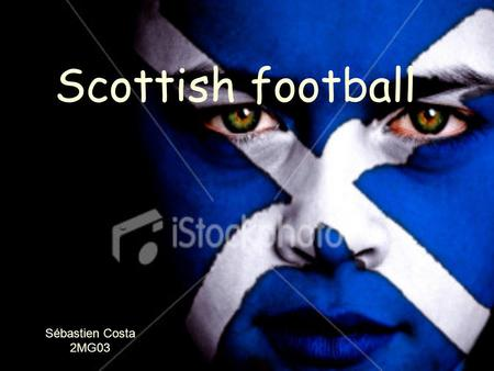 Scottish football Sébastien Costa 2MG03. Summary Introduction Glasgow Rangers Glasgow Celtic.