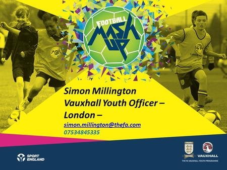 Simon Millington Vauxhall Youth Officer – London – 07534845335