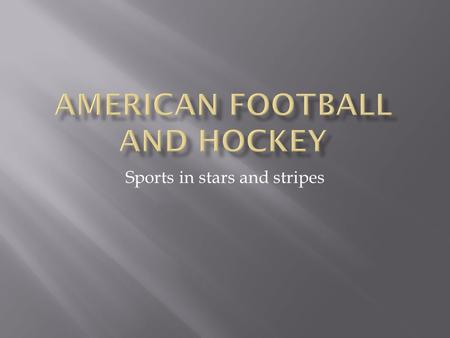 Sports in stars and stripes. American football is a sport played between two teams of eleven with the objective of scoring points by advancing the ball.