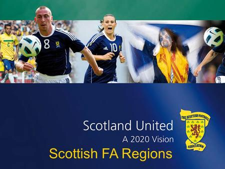 Scottish FA Regions. Governance Scottish FA Board Professional Game Board Non Professional Game Board Regional Committees.