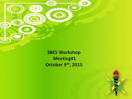 SBES Workshop Meeting#1 October 9 th, 2013. SBES Society of Black Engineers and Scientists Cal Poly, San Luis Obispo Whose House!?