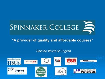 A provider of quality and affordable courses Sail the World of English.