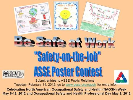 Celebrating North American Occupational Safety and Health (NAOSH) Week May 6-12, 2012 and Occupational Safety and Health Professional Day May 9, 2012 Submit.