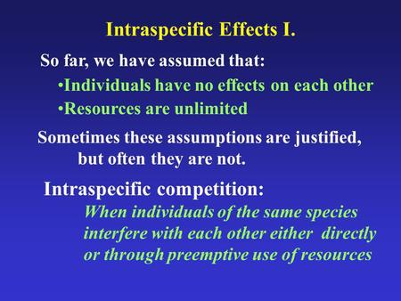 Intraspecific Effects I.