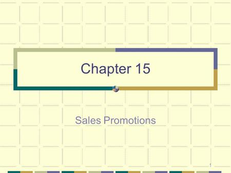 Chapter 15 Sales Promotions.