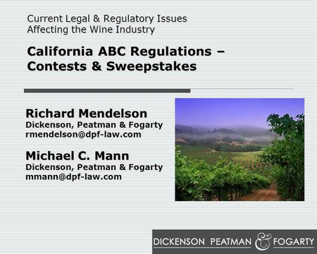 Richard Mendelson Dickenson, Peatman & Fogarty Michael C. Mann Dickenson, Peatman & Fogarty Current Legal & Regulatory.