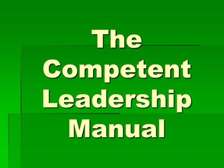 The Competent Leadership Manual. 10 Projects Listening and Leadership Listening and Leadership Critical Thinking Critical Thinking Giving Feedback Giving.