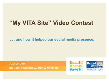 My VITA Site Video Contest … and how it helped our social media presence. JULY 28, 2011 NDI – REI TOUR SOCIAL MEDIA WEBINAR.