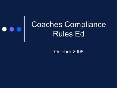 Coaches Compliance Rules Ed October 2008. Agenda Refresher Official Visits Unofficial Visits Transportation Questions Suggestions Video/Web Presence Outside.