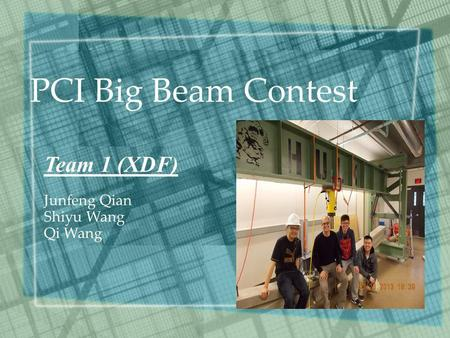 PCI Big Beam Contest Team 1 (XDF) Junfeng Qian Shiyu Wang Qi Wang.