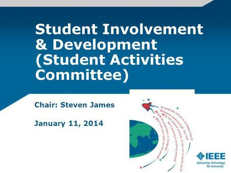 Student Involvement & Development (Student Activities Committee) Chair: Steven James January 11, 2014.
