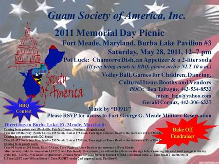 Bake Off Fundraiser Guam Society of America, Inc. 2011 Memorial Day Picnic Fort Meade, Maryland, Burba Lake Pavilion #3 Saturday, May 28, 2011, 12–7 pm.