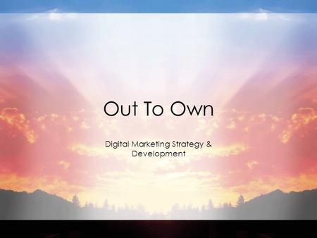 Out To Own Digital Marketing Strategy & Development.