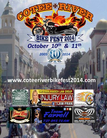 October 10 th & 11 th 2005 2014 www.coteeriverbikefest2014.com.