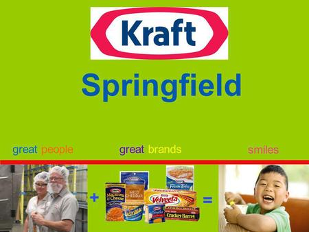 + = great peoplegreat brands smiles Springfield. Kraft Foods Group, Inc. ENERGY SAVINGS Heat Recovery Boiler Stacks and Ammonia Compressor Green Ideas.