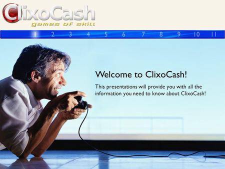 Welcome to ClixoCash! This presentations will provide you with all the information you need to know about ClixoCash!
