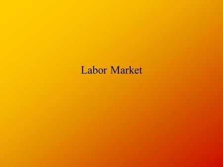 Labor Market. Demand For a Factor Demand for factors is a derived demand. If the demand for the product rises, the demand for the factors used to produce.