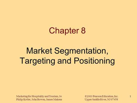 Chapter 8 Market Segmentation, Targeting and Positioning
